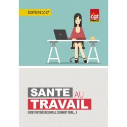 Santé au travail guide pratique (Brochure) ÉDITION 2017